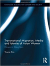 Transnational Migration, Media and Identity of Asian Women Book Cover
