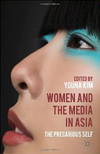 Women and the Media in Asia: The Precarious Self Book Cover